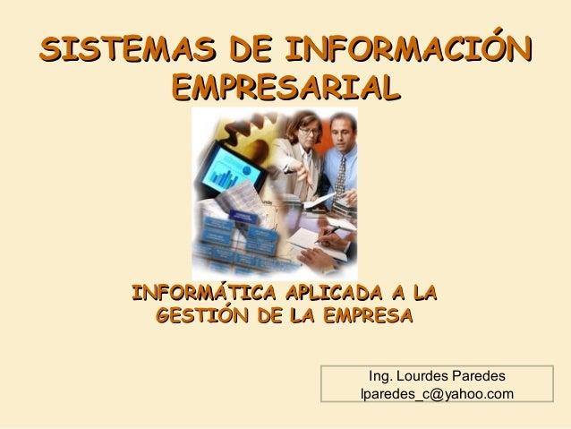 SISTEMAS DE INFORMACIÓNSISTEMAS DE INFORMACIÓN EMPRESARIALEMPRESARIAL INFORMÁTICA APLICADA A LAINFORMÁTICA APLICADA A LA G...