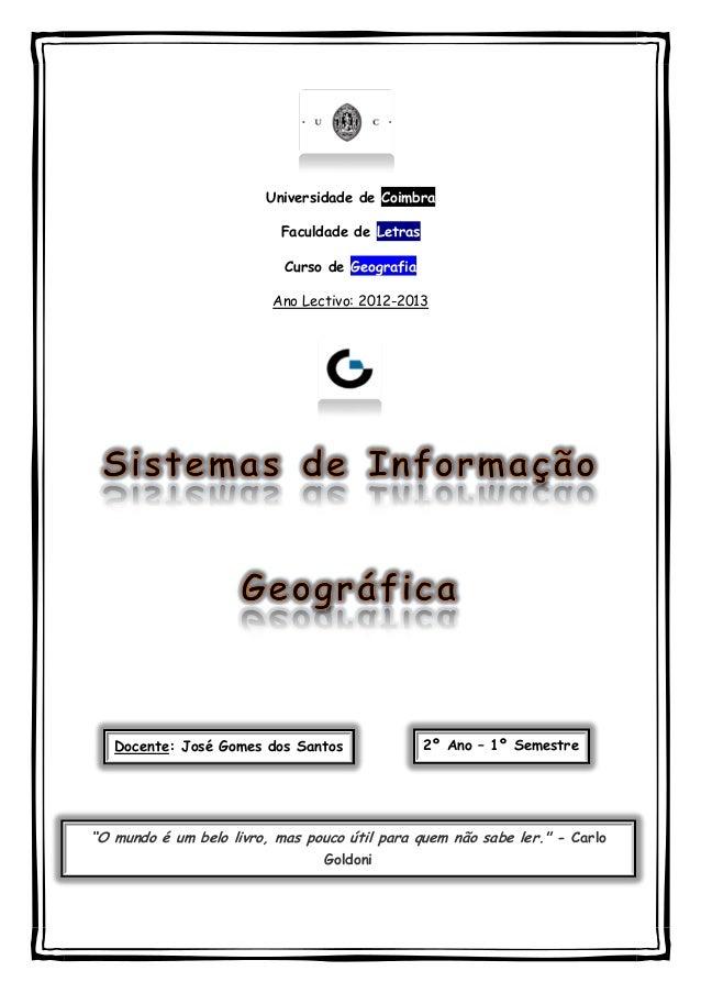 Universidade de Coimbra Faculdade de Letras Curso de Geografia Ano Lectivo: 2012-2013 Docente: José Gomes dos Santos 2º An...