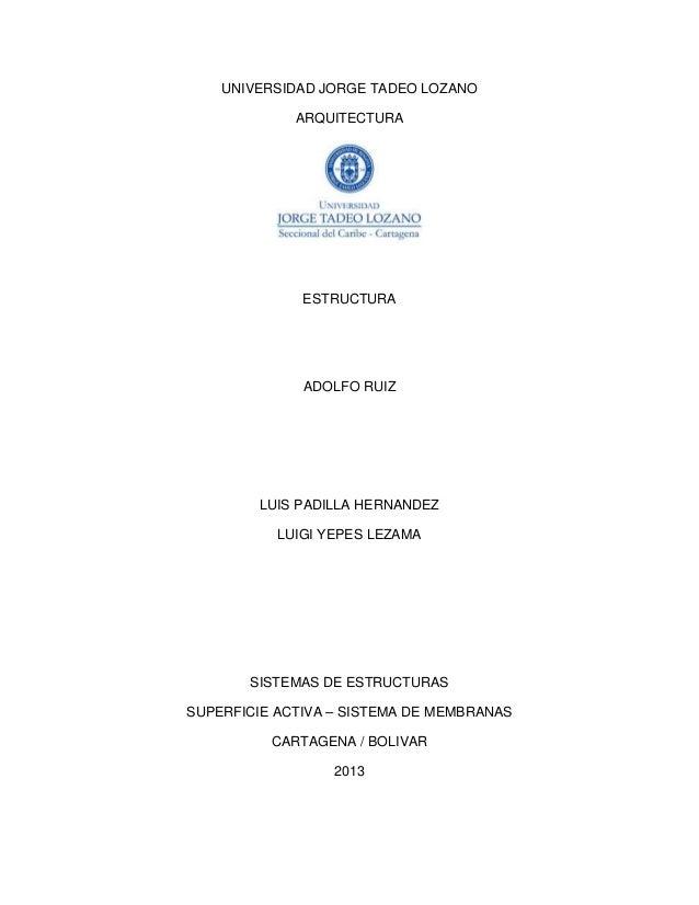 UNIVERSIDAD JORGE TADEO LOZANO ARQUITECTURA ESTRUCTURA ADOLFO RUIZ LUIS PADILLA HERNANDEZ LUIGI YEPES LEZAMA SISTEMAS DE E...