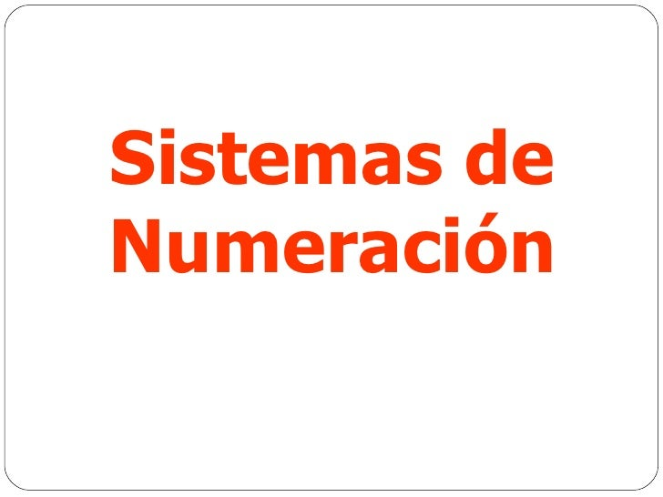 Sistemas de Numeración