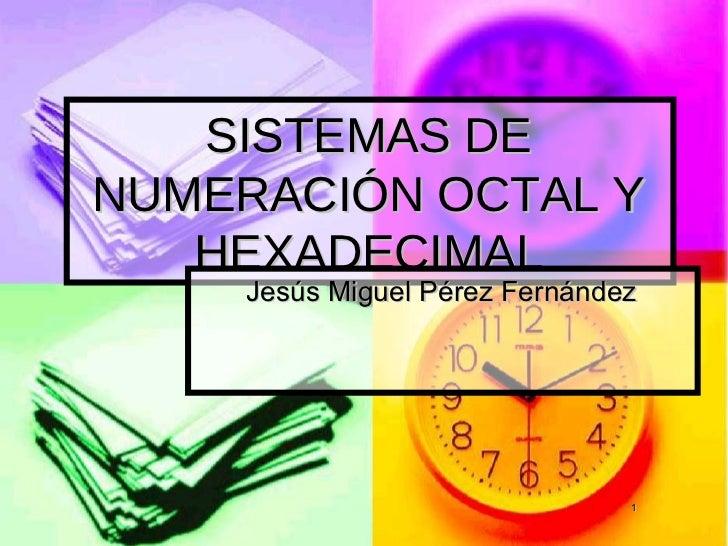 Sistema binario octal y hexadecimal conversiones