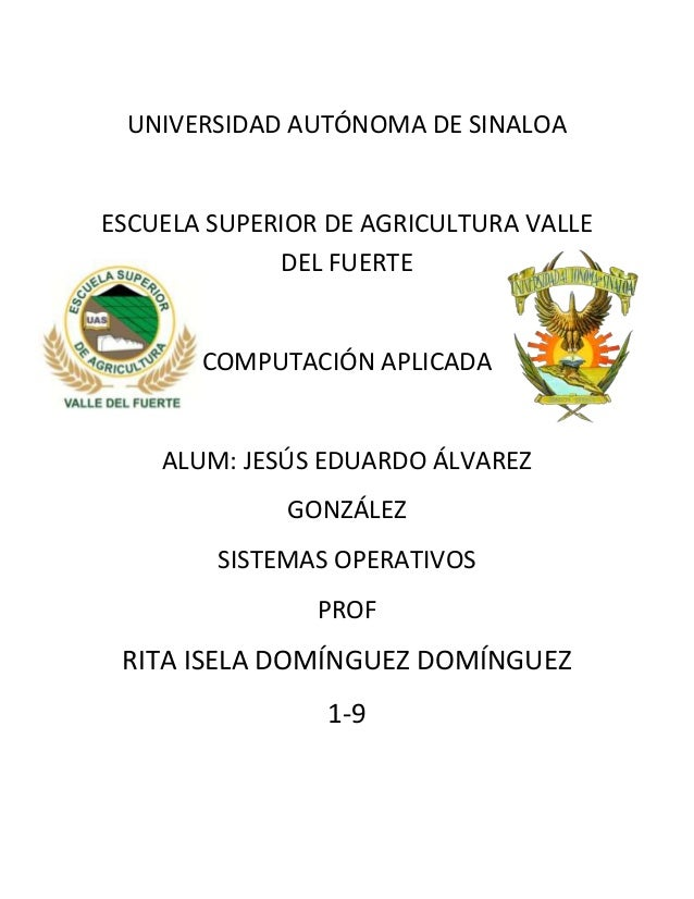 UNIVERSIDAD AUTÓNOMA DE SINALOAESCUELA SUPERIOR DE AGRICULTURA VALLE             DEL FUERTE       COMPUTACIÓN APLICADA    ...