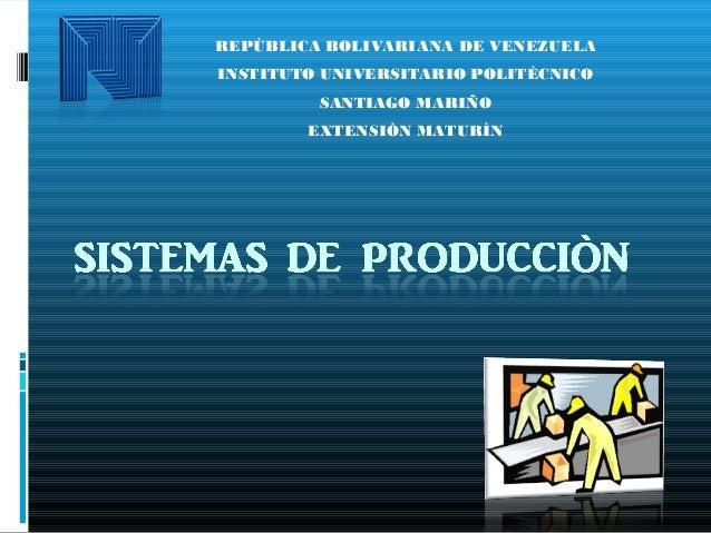 REPÙBLICA BOLIVARIANA DE VENEZUELA INSTITUTO UNIVERSITARIO POLITÈCNICO SANTIAGO MARIÑO EXTENSIÒN MATURÌN