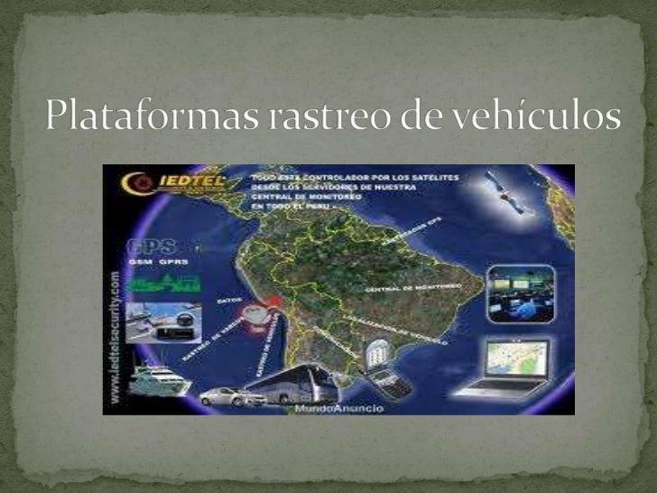 Plataformas rastreo de vehículos <br />