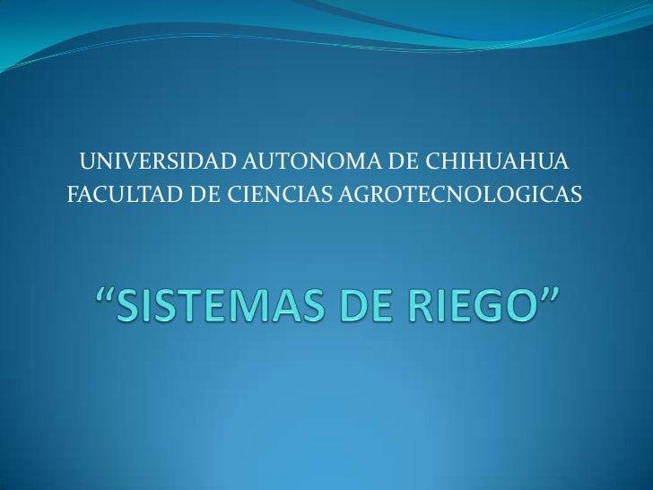UNIVERSIDAD AUTONOMA DE CHIHUAHUAFACULTAD DE CIENCIAS AGROTECNOLOGICAS