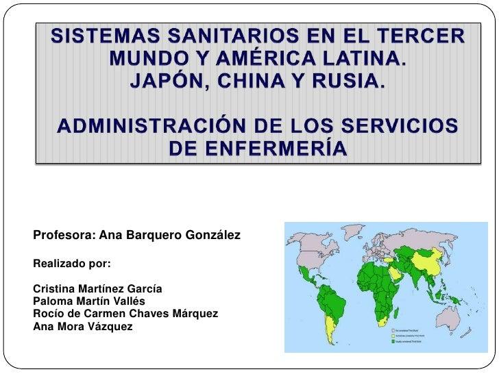 SISTEMAS SANITARIOS EN EL TERCER MUNDO Y AMÉRICA LATINA. JAPÓN, CHINA Y RUSIA. <br />ADMINISTRACIÓN DE LOS SERVICIOS DE EN...