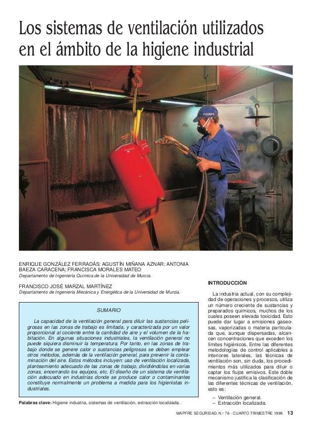 13MAPFRE SEGURIDAD. N.o 76 - CUARTO TRIMESTRE 1999 INTRODUCCIÓN La industria actual, con su compleji- dad de operaciones y...