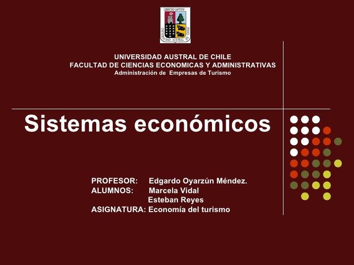 UNIVERSIDAD AUSTRAL DE CHILE   FACULTAD DE CIENCIAS ECONOMICAS Y ADMINISTRATIVAS             Administración de Empresas de...