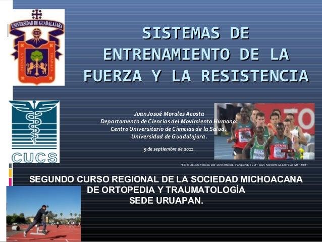 SISTEMAS DE           ENTRENAMIENTO DE LA         FUERZA Y LA RESISTENCIA                        Juan Josué Morales Acosta...