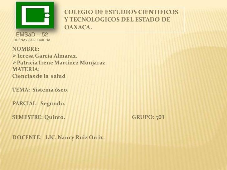COLEGIO DE ESTUDIOS CIENTIFICOS                     Y TECNOLOGICOS DEL ESTADO DE                     OAXACA. EMSaD – 52BUE...