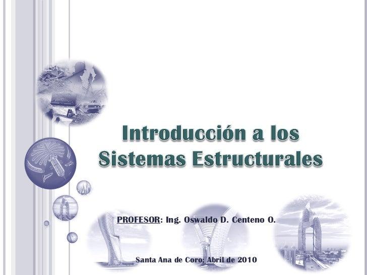 PROFESOR : Ing. Oswaldo D. Centeno O. Santa Ana de Coro; Abril de 2010