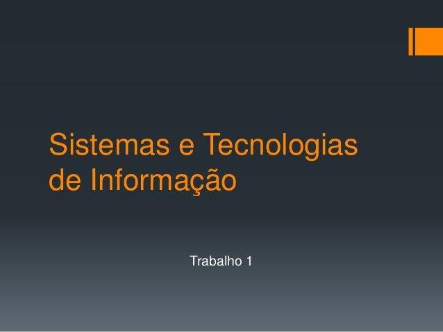 Sistemas e Tecnologias de Informação Trabalho 1