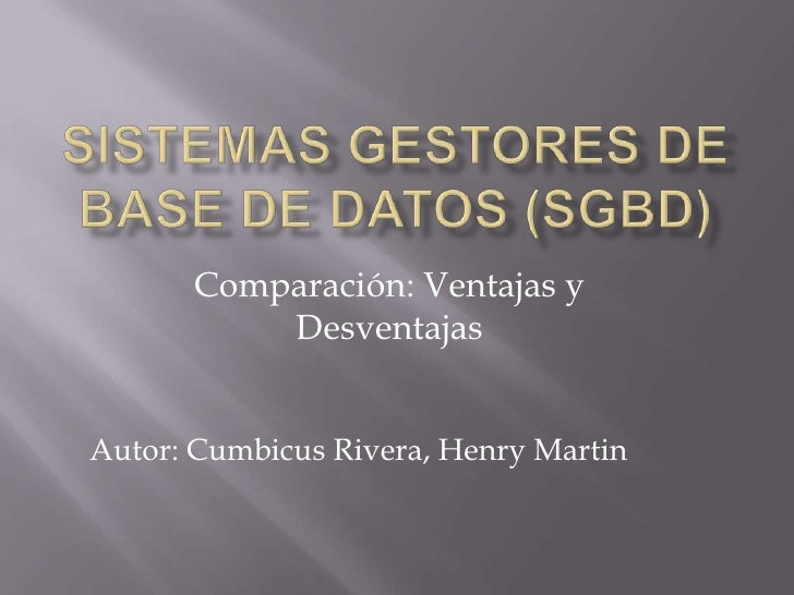 Comparación: Ventajas y          DesventajasAutor: Cumbicus Rivera, Henry Martin