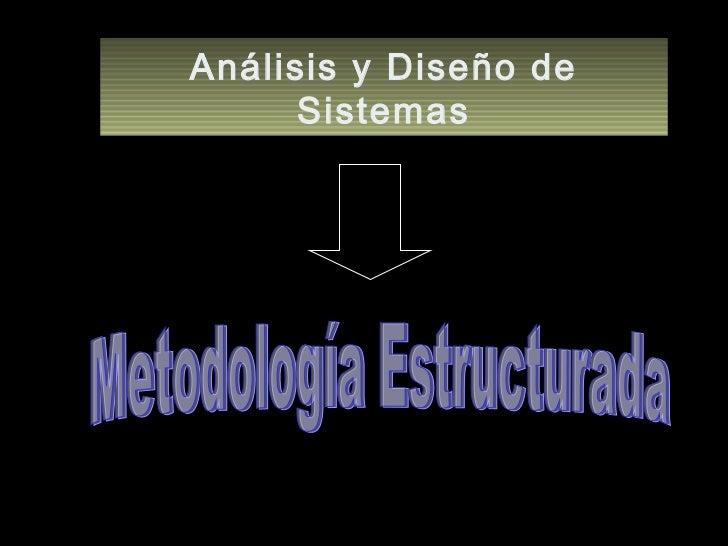 Sistemas i analisis_y_disenio_de_sistemas_metodologia_estructurada
