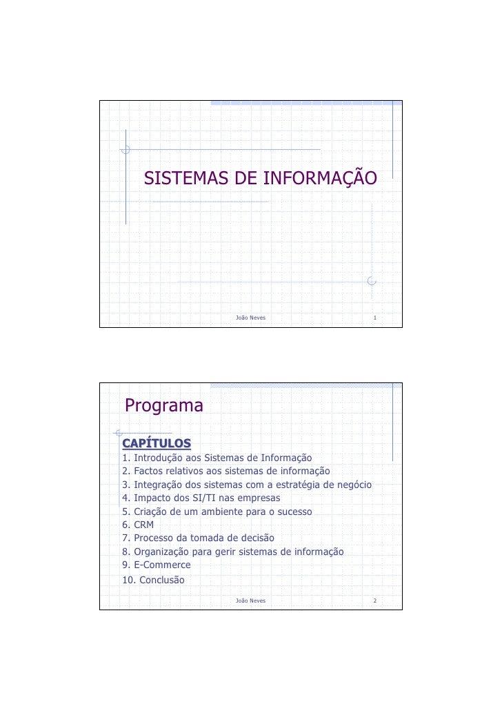 SISTEMAS DE INFORMAÇÃO                               João Neves                       1     Programa CAPÍTULOS 1.   Introd...
