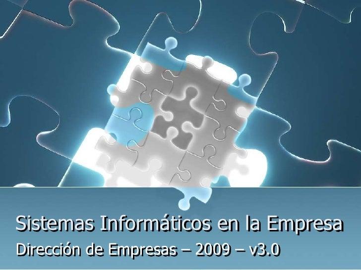 Sistemas Informáticos en la Empresa Dirección de Empresas – 2009 – v3.0