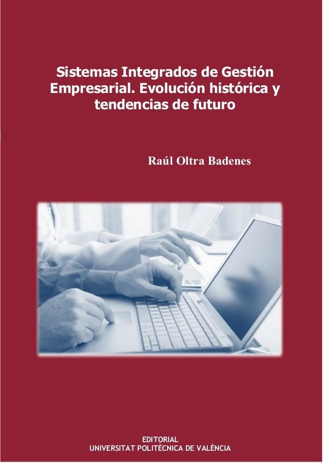 RaúlOltraBadenesSistemasIntegradosdeGestiónEmpresarial.Evoluciónhistóricaytendencias defuturo Sistemas Integrados de Gesti...