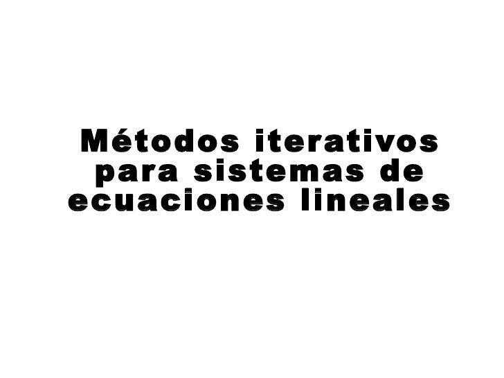 Métodos iterativos para sistemas de ecuaciones lineales
