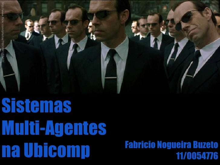 http://www.flickr.com/photos/7693881@N07/       Sistemas       Multi-Agentes                                            Fa...