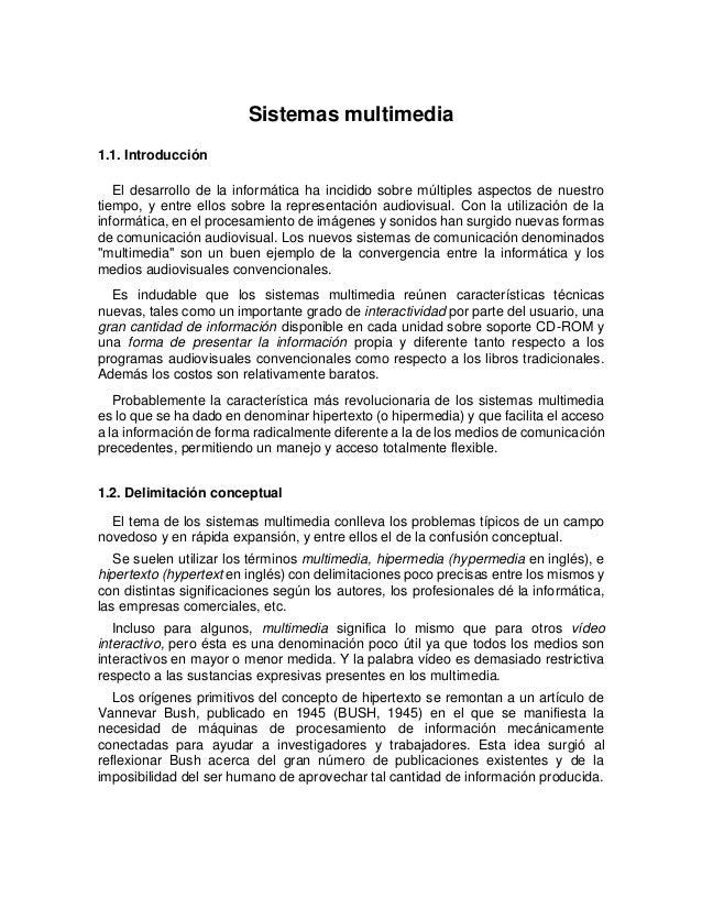 Sistemas multimedia1.1. IntroducciónEl desarrollo de la informática ha incidido sobre múltiples aspectos de nuestrotiempo,...