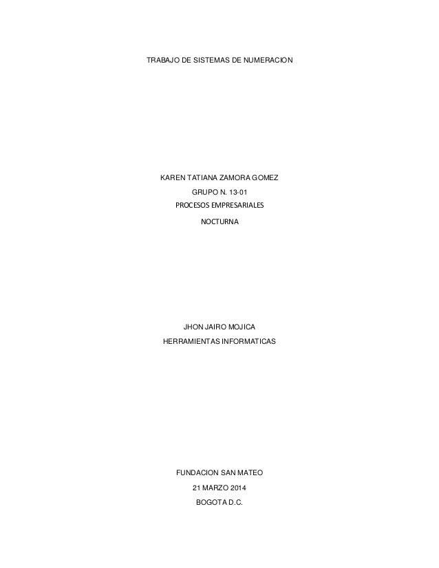 TRABAJO DE SISTEMAS DE NUMERACION KAREN TATIANA ZAMORA GOMEZ GRUPO N. 13-01 PROCESOS EMPRESARIALES NOCTURNA JHON JAIRO MOJ...