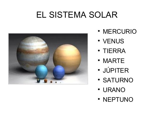 EL SISTEMA SOLAR  MERCURIO  VENUS  TIERRA  MARTE  JÚPITER  SATURNO  URANO  NEPTUNO