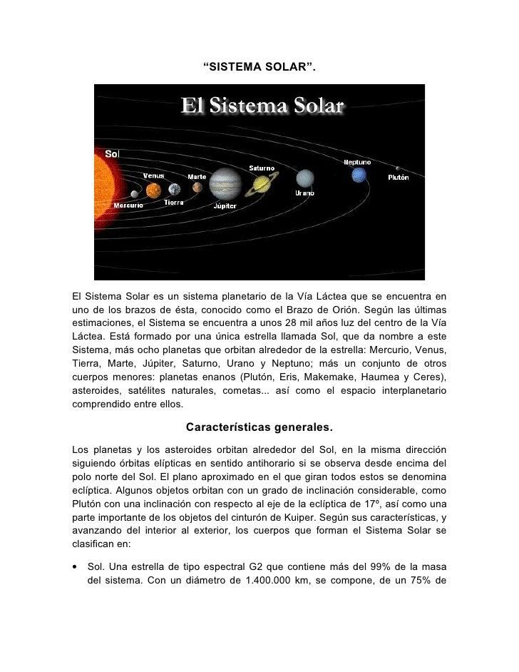 """""""SISTEMA SOLAR"""".El Sistema Solar es un sistema planetario de la Vía Láctea que se encuentra enuno de los brazos de ésta, c..."""