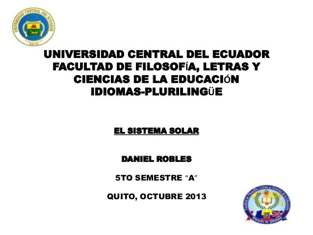 UNIVERSIDAD CENTRAL DEL ECUADOR FACULTAD DE FILOSOFÍA, LETRAS Y CIENCIAS DE LA EDUCACIÓN IDIOMAS-PLURILINGÜE  EL SISTEMA S...