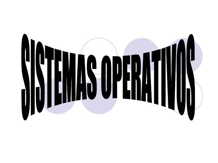 SISTEMAS OPERATIVOS