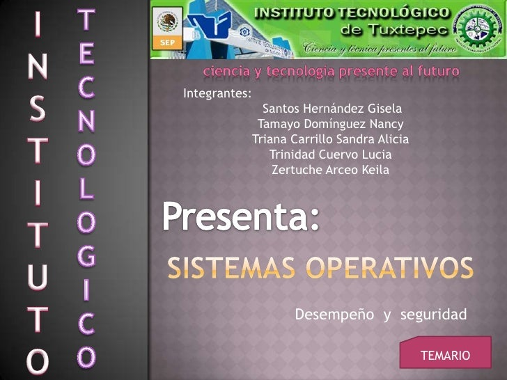 Integrantes:              Santos Hernández Gisela             Tamayo Domínguez Nancy            Triana Carrillo Sandra Ali...