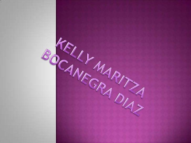 KELLY MARITZA<br />BOCANEGRA DIAZ<br />