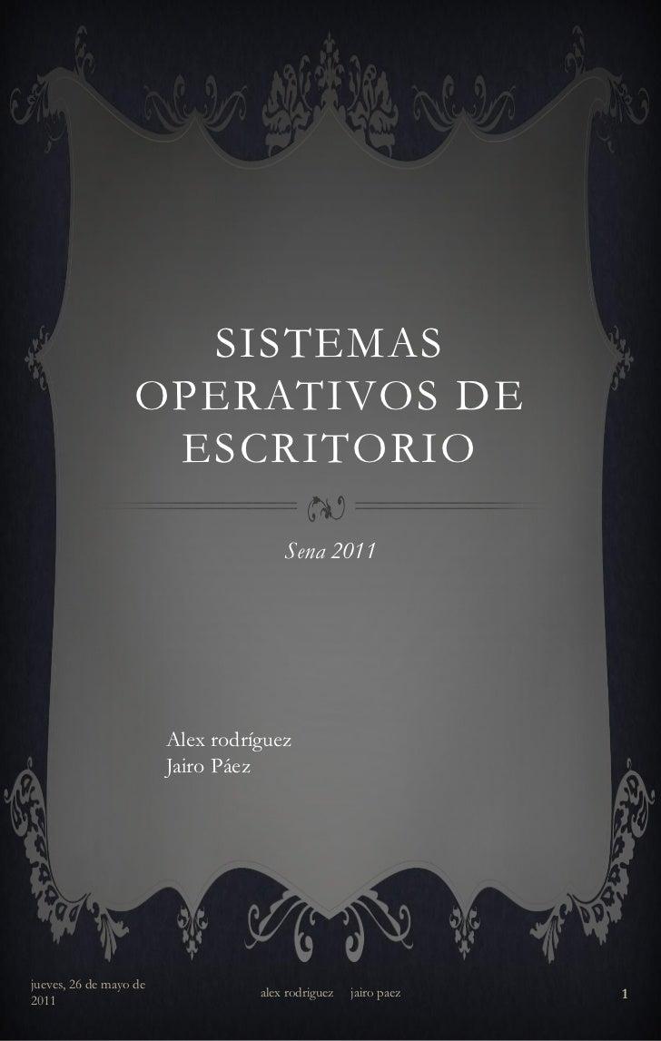 SISTEMAS                  OPERATIVOS DE                   ESCRITORIO                                      Sena 2011       ...