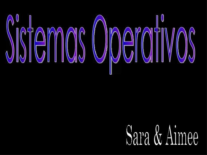 Sistemas Operativos Sara & Aimee