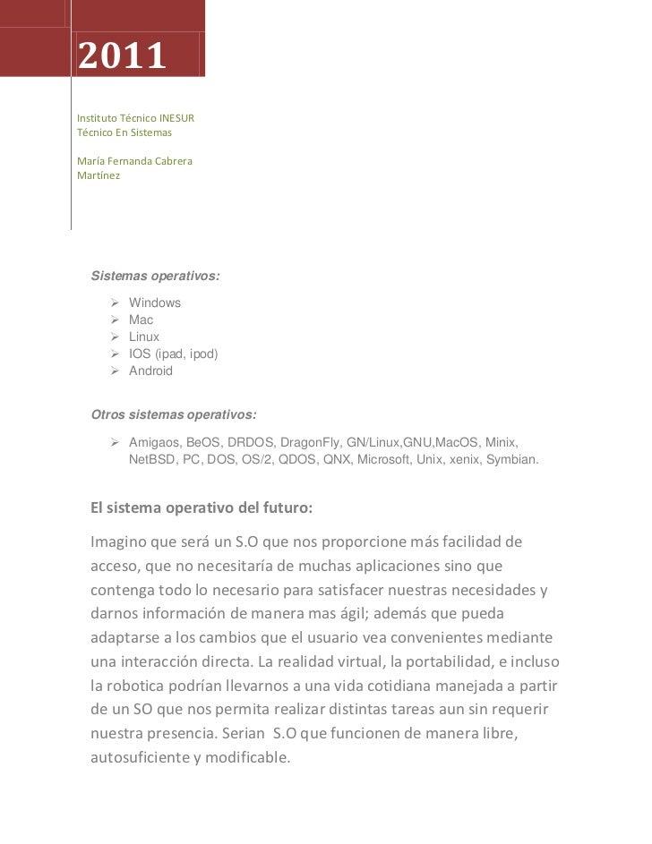 2011Instituto Técnico INESURTécnico En SistemasMaría Fernanda CabreraMartínez  Sistemas operativos:         Windows      ...