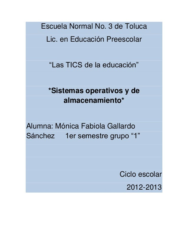 """Escuela Normal No. 3 de Toluca     Lic. en Educación Preescolar      """"Las TICS de la educación""""      *Sistemas operativos ..."""