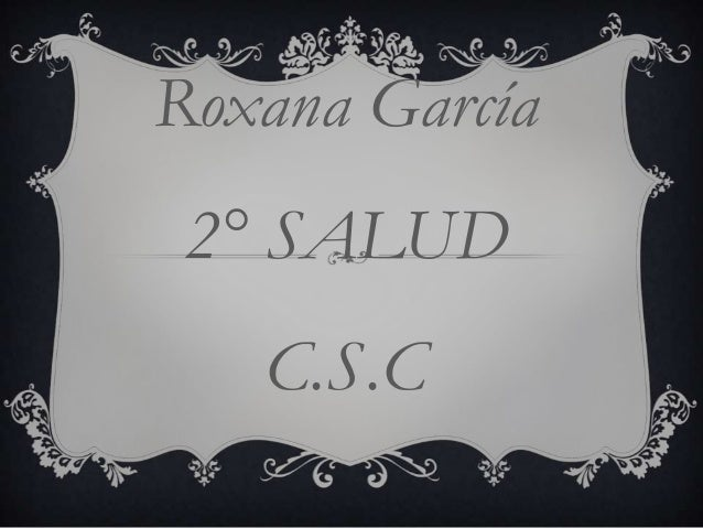 Roxana García 2° SALUD   C.S.C