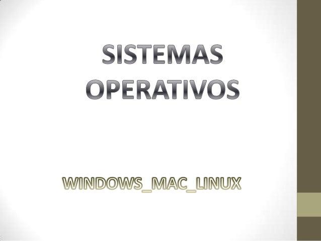 QUE ES UN SISTEMAOPERATIVO?Un sistema operativo es un programa (software)que se inicia al encender el ordenador, se encarg...
