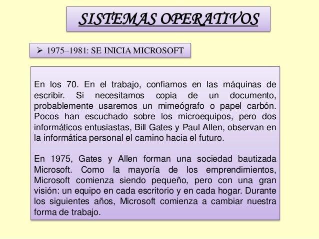 SISTEMAS OPERATIVOS En los 70. En el trabajo, confiamos en las máquinas de escribir. Si necesitamos copia de un documento,...
