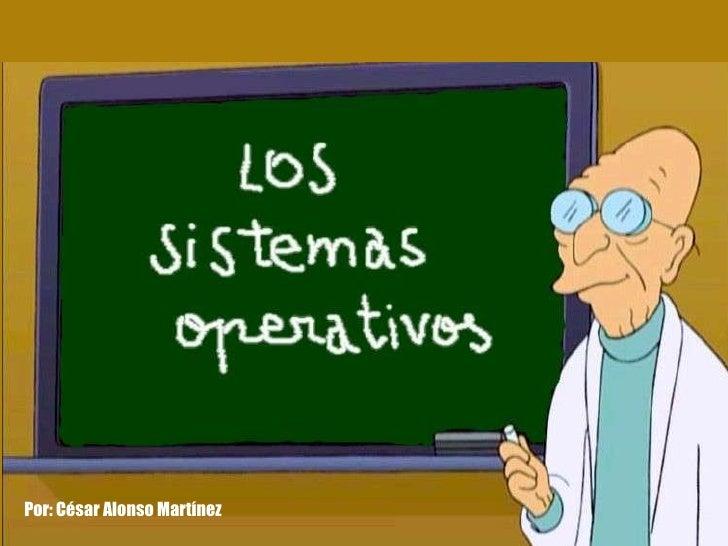 Sistemas Operativos - Cesar Alonso