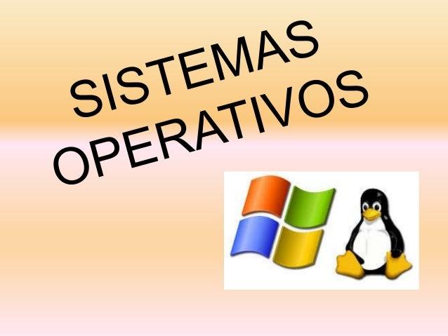 ¿QUÉ ES?  Un Sistema Operativo (SO) es el software básico de una computadora que provee una interfaz entre el resto de pr...