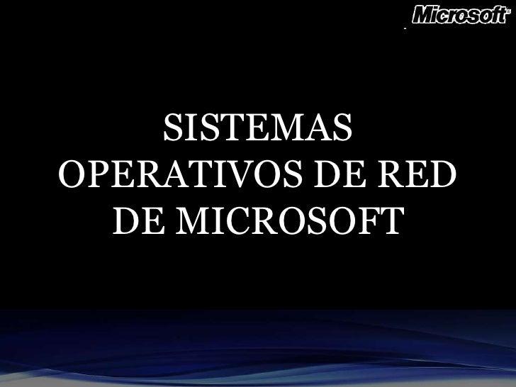 SISTEMASOPERATIVOS DE RED  DE MICROSOFT