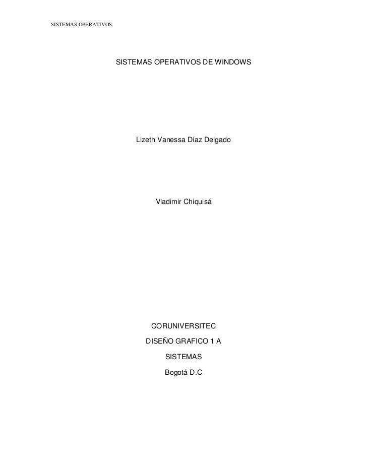 SISTEMAS OPERATIVOS DE WINDOWS<br />Lizeth Vanessa Díaz Delgado <br />Vladimir Chiquisá<br />CORUNIVERSITEC<br />DISEÑO GR...