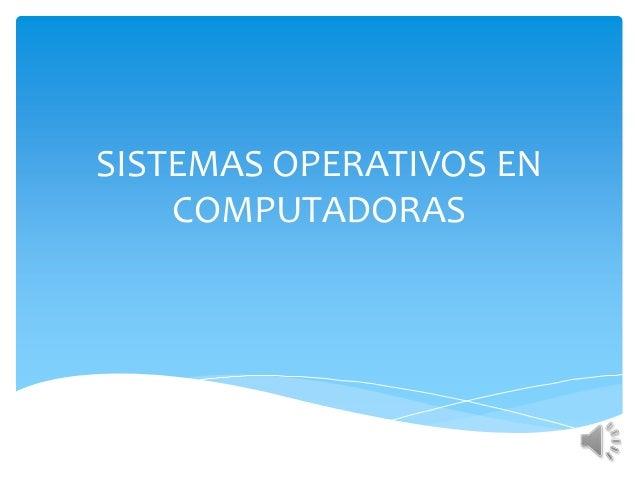Sistemas operativos en computadoras