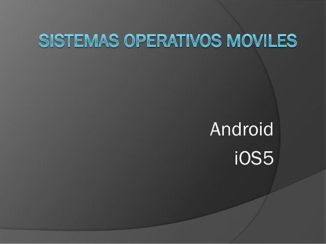 Sistemas operativos moviles Android y iOS