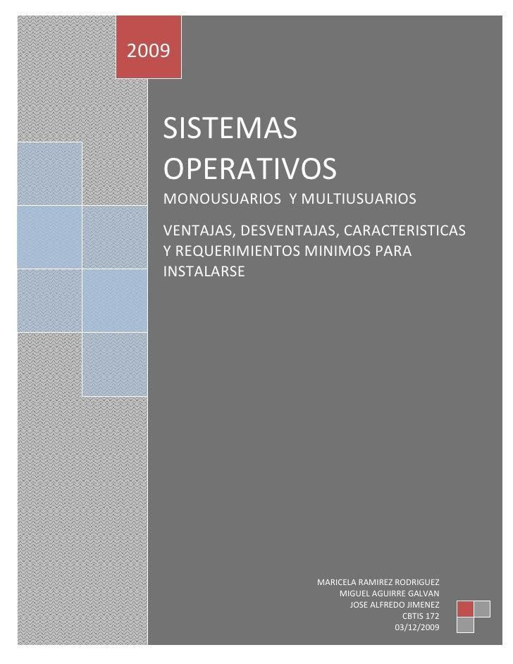 2009      SISTEMAS    OPERATIVOS    MONOUSUARIOS Y MULTIUSUARIOS    VENTAJAS, DESVENTAJAS, CARACTERISTICAS    Y REQUERIMIE...