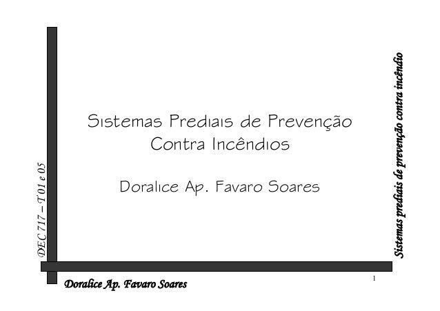 Sistemas prediais de prevenção contra incêndio  DEC 717 – T 01 e 05  Sistemas Prediais de Prevenção Contra Incêndios Doral...