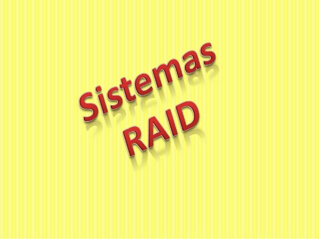 "El término RAID es un acrónimo del inglés""Redundant Array of IndependentDisks"".                               ""Conjunto re..."