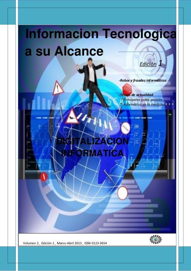 a su AlcanceInformacion TecnologicaEdición 1-Robos y fraudes informáticos-Temas de actualidad* Principales redes sociales*...