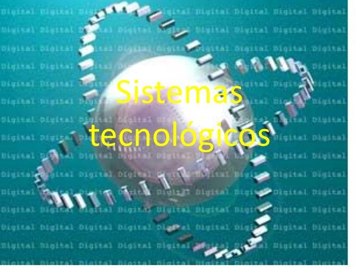 Sistemastecnológicos