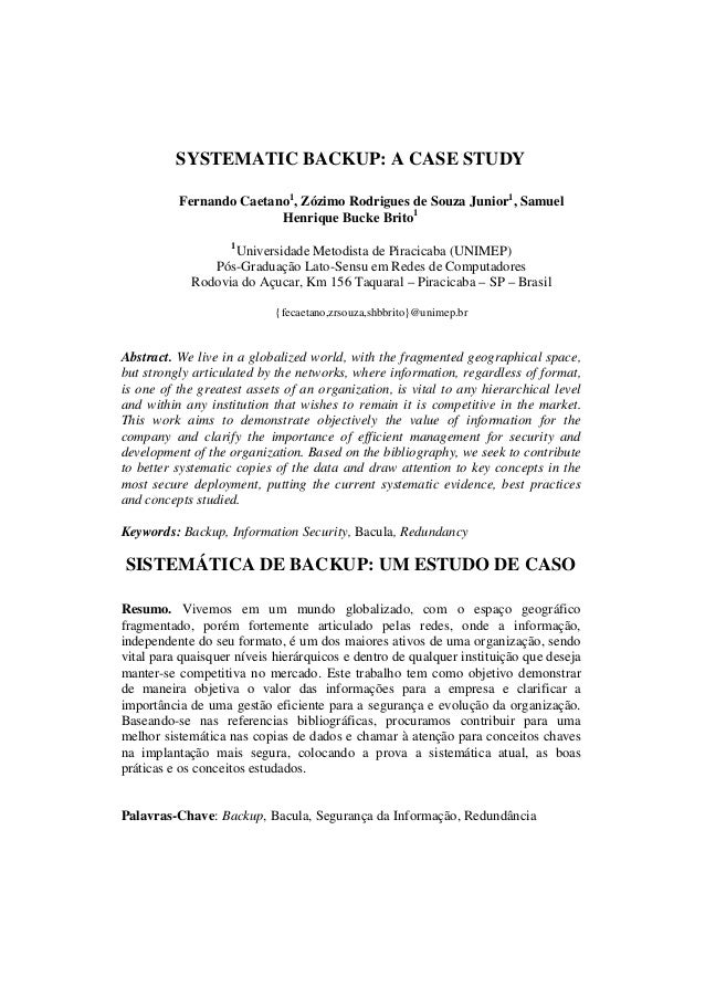 SYSTEMATIC BACKUP: A CASE STUDY Fernando Caetano1 , Zózimo Rodrigues de Souza Junior1 , Samuel Henrique Bucke Brito1 1 Uni...